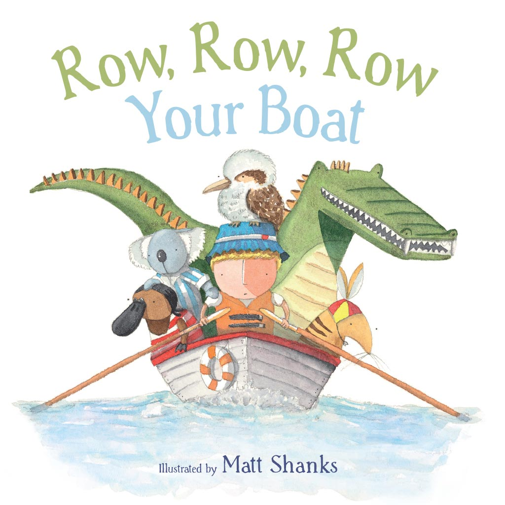 Row, Row, Row Your Boat, Matt Shanks, Scholastic Australia